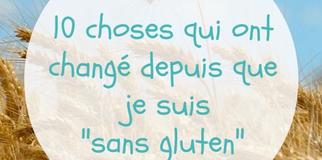 10 choses qui ont changé depuis mon régime sans gluten