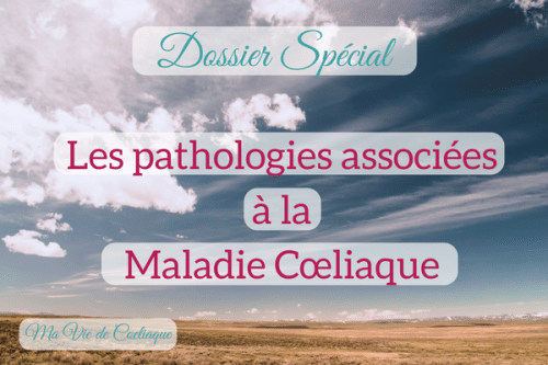Pathologies associées à la maladie coeliaque